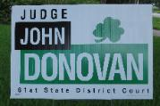 Judge John Donovan 2008 Judicial Re-election Campaign Sign | 61st District Court Harris County Houston TX