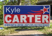 Kyle Carter Judicial Campaign Sign 125th District Court Race in 2008